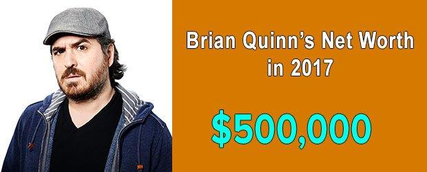Impractical Jokers cast Brian Quinns net worth is $500,000