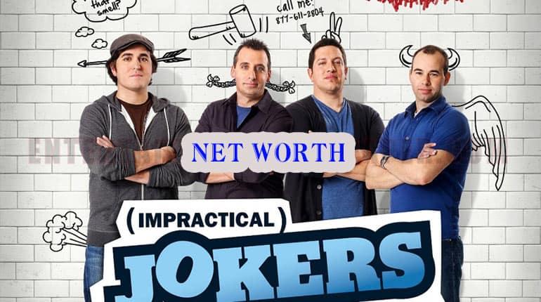 Impractical Jokers Net Worth