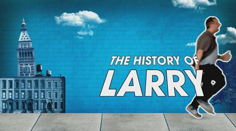 Larry's History from Impractical Jokers