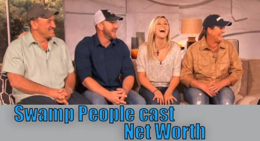 Swamp People cast Salary and Net worth - Realitystarfacts