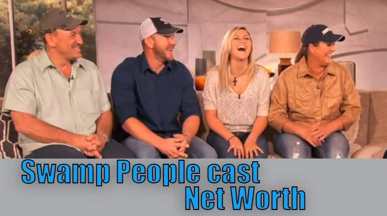 Swamp People cast Salary and Net worth